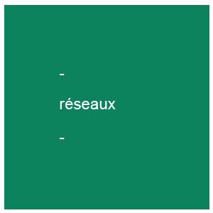 RESEAUX